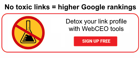 Sign up and get rid of your toxic backlinks!