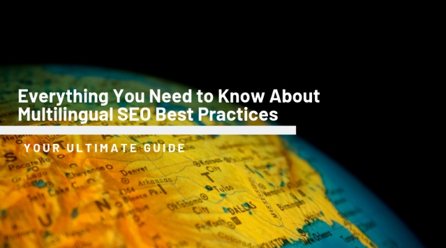 Your guide for the best SEO practices for multilingual sites.