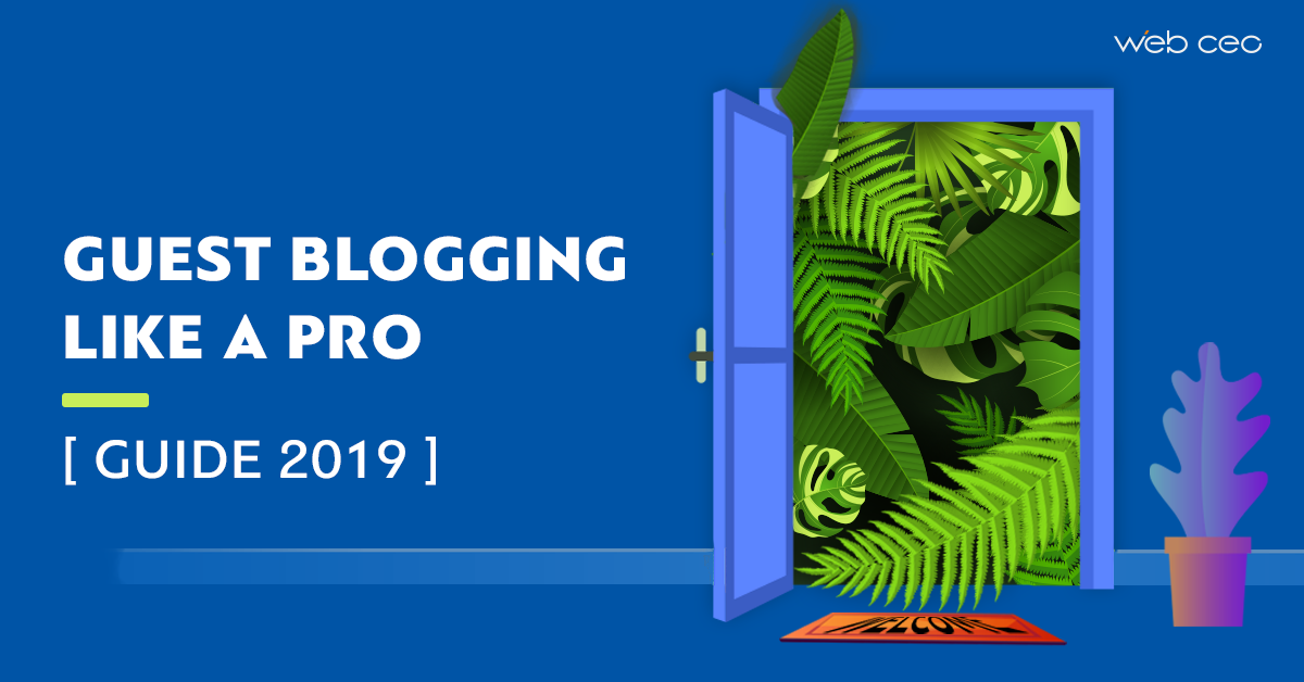 ultimate_guest_blogging_guide_2019_webceo