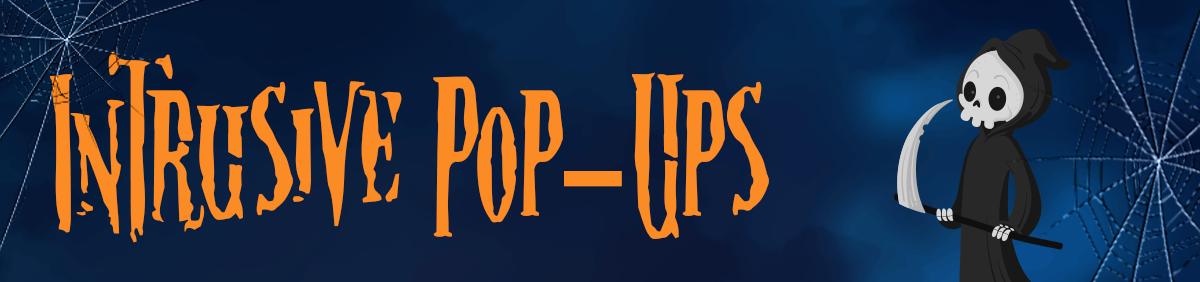 dangerous-seo-tips-and-tricks-intrusive-pop-ups