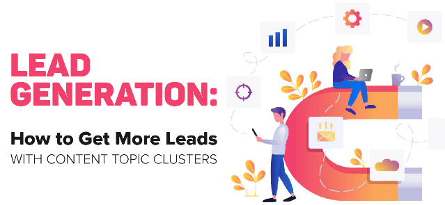 7 ways to generate more leads using the topic cluster method.